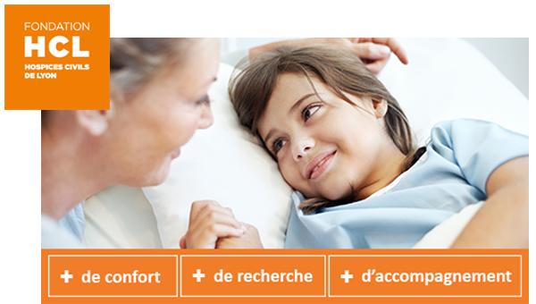 Fondation HCL : agir + dans VOTRE hôpital